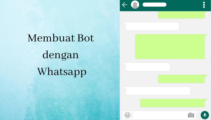 Membuat Bot dengan Whatsapp (1)